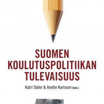 suomen-koulutuspolitiikan-tulevaisuus